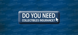 Do you need collectibles insurance?